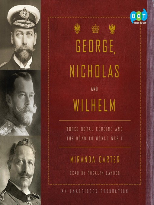 Title details for George, Nicholas and Wilhelm by Miranda Carter - Wait list
