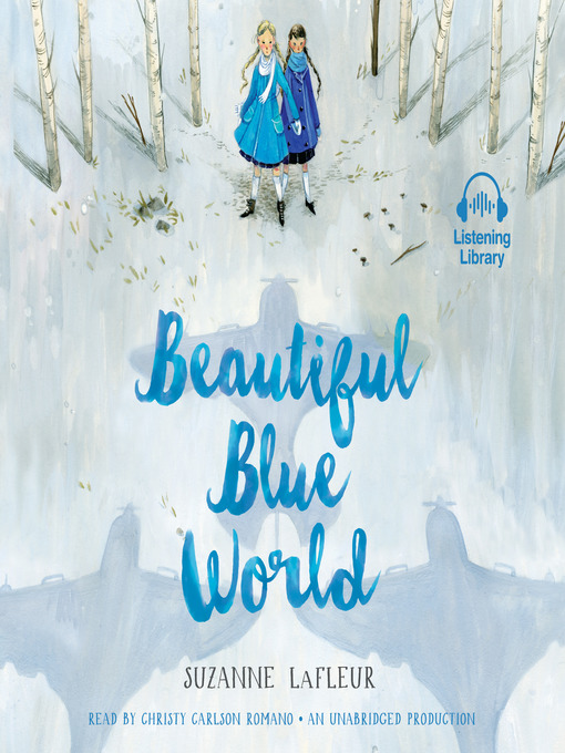 Title details for Beautiful Blue World by Suzanne LaFleur - Available