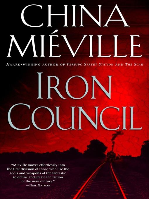 Title details for Iron Council by China Miéville - Wait list