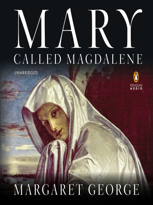 Title details for Mary, Called Magdalene by Margaret George - Available