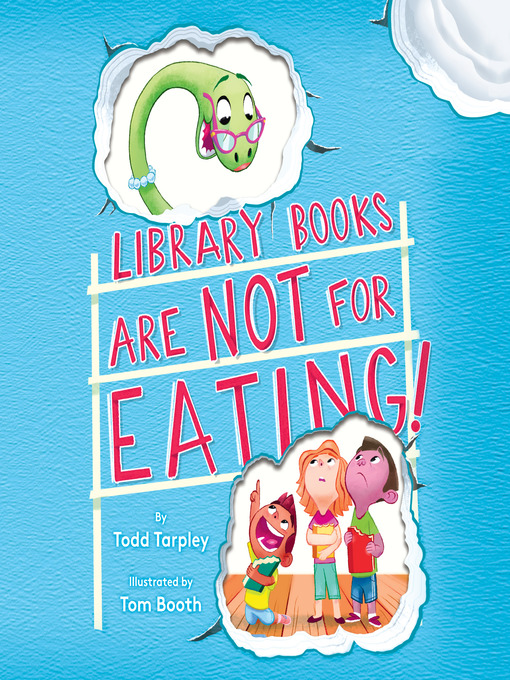 Title details for Library Books Are Not for Eating! by Todd Tarpley - Available