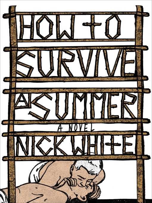 Title details for How to Survive a Summer by Nick White - Available