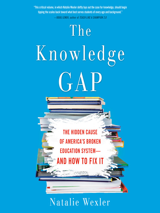 Title details for The Knowledge Gap by Natalie Wexler - Available