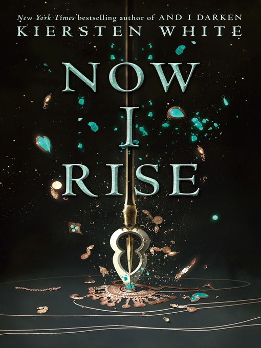 Title details for Now I Rise by Kiersten White - Wait list