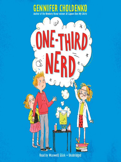 Title details for One-Third Nerd by Gennifer Choldenko - Available