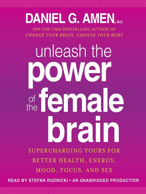Title details for Unleash the Power of the Female Brain by Daniel G. Amen - Wait list