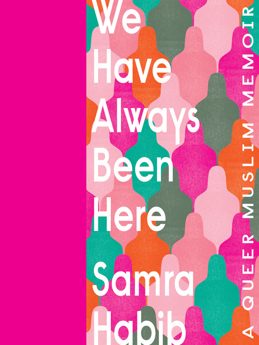Title details for We Have Always Been Here by Samra Habib - Wait list