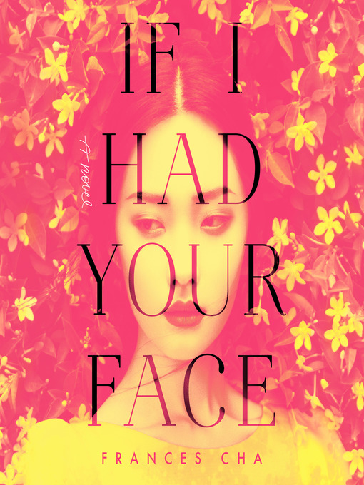 Title details for If I Had Your Face by Frances Cha - Wait list