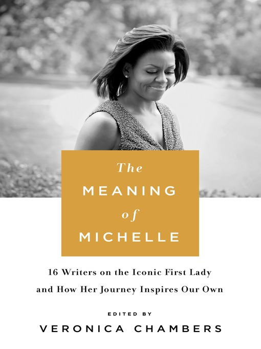 Title details for The Meaning of Michelle by Veronica Chambers - Wait list