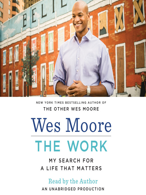 Title details for The Work by Wes Moore - Available