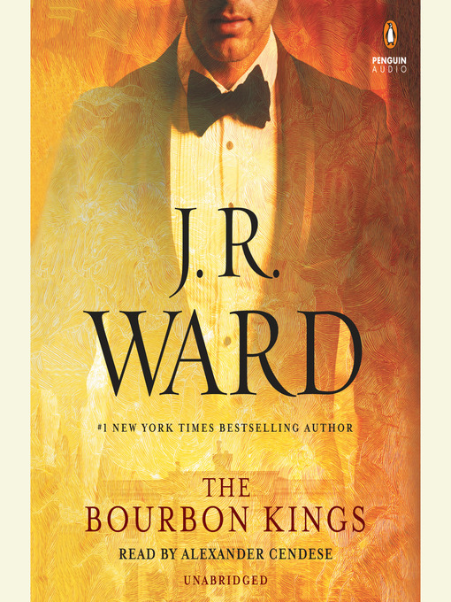 Title details for The Bourbon Kings by J.R. Ward - Wait list