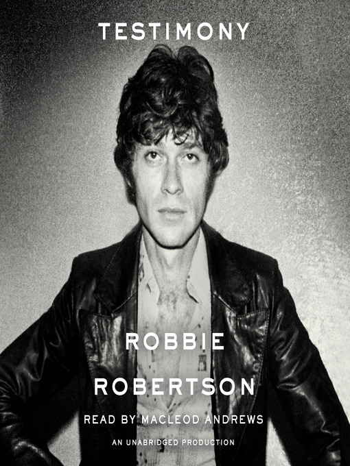 Title details for Testimony by Robbie Robertson - Available