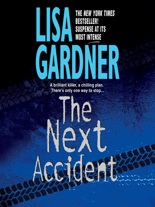 Title details for The Next Accident by Lisa Gardner - Wait list