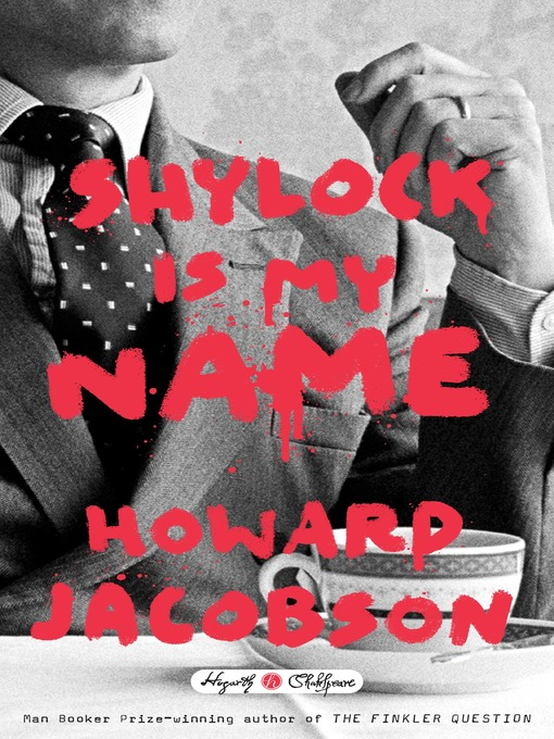 Title details for Shylock Is My Name by Howard Jacobson - Wait list