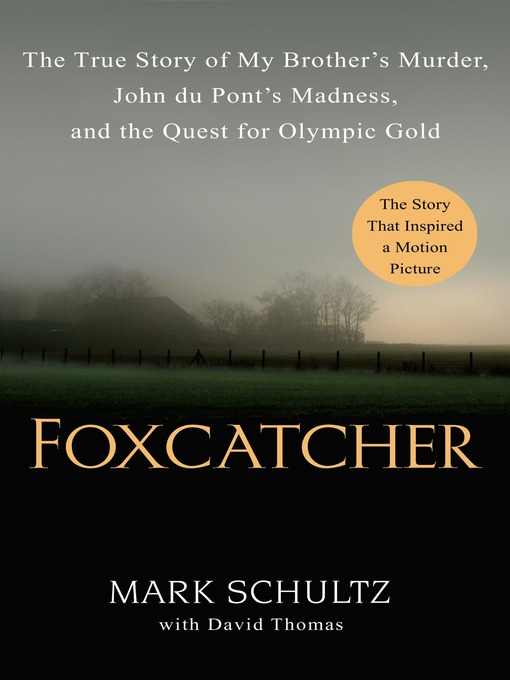 Title details for Foxcatcher by Mark Schultz - Available