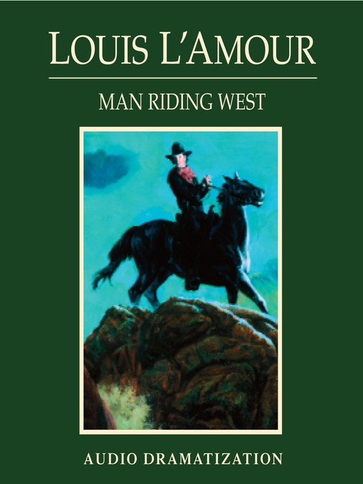 Title details for Man Riding West by Louis L'Amour - Wait list