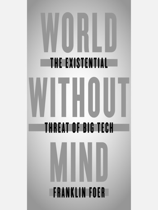 Title details for World Without Mind by Franklin Foer - Available