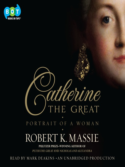 Title details for Catherine the Great by Robert K. Massie - Wait list