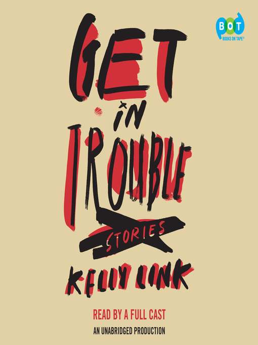 Title details for Get In Trouble by Kelly Link - Available