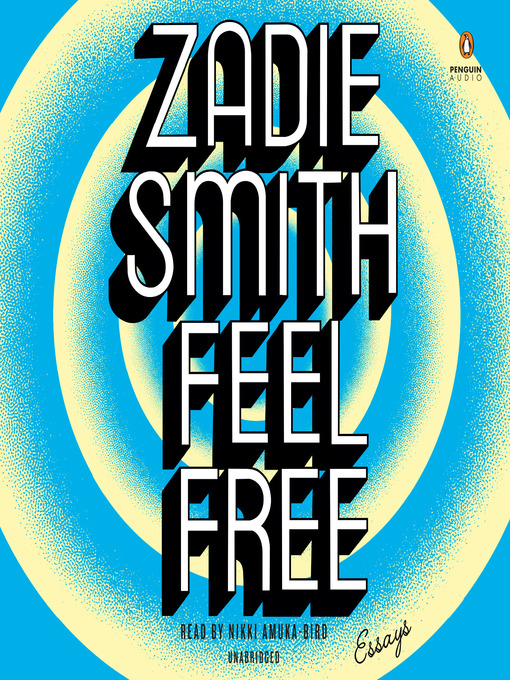 Title details for Feel Free by Zadie Smith - Available