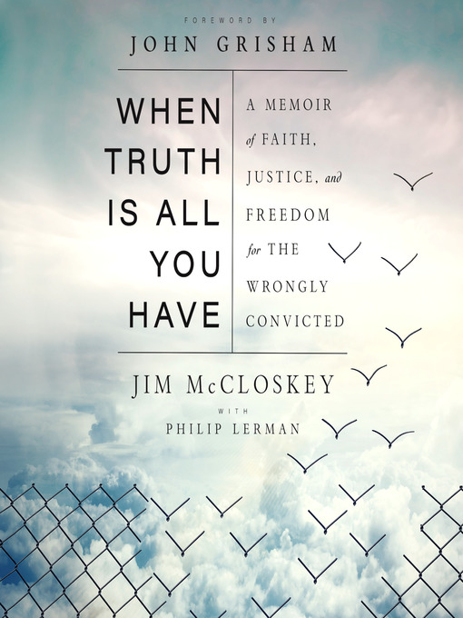 Title details for When Truth Is All You Have by Jim McCloskey - Wait list