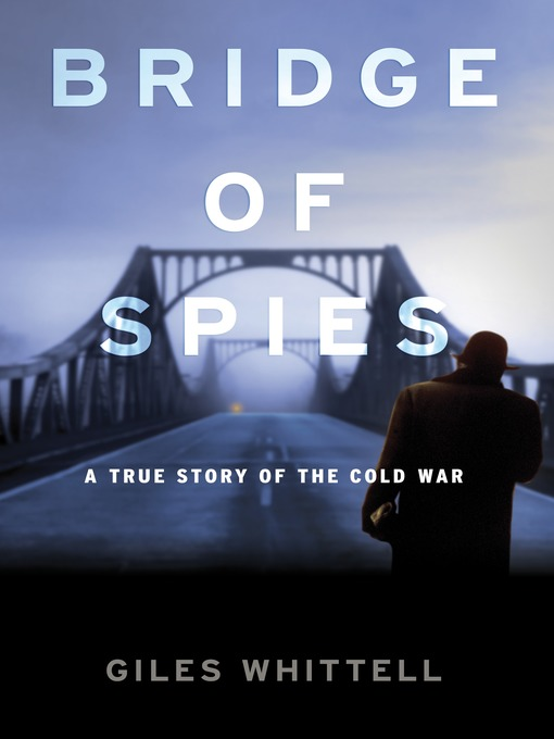 Title details for Bridge of Spies by Giles Whittell - Wait list