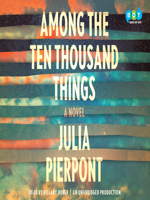 Title details for Among the Ten Thousand Things by Julia Pierpont - Wait list