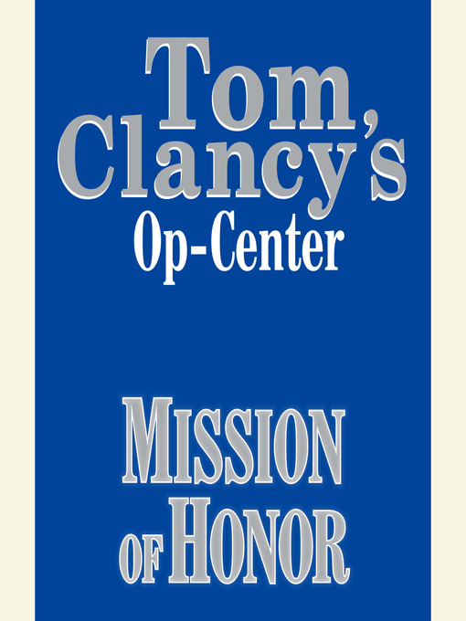 Title details for Mission of Honor by Tom Clancy - Wait list