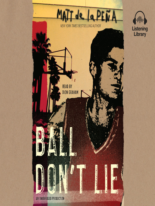 Title details for Ball Don't Lie by Matt De La Peña - Available