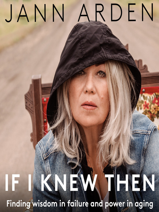 Title details for If I Knew Then by Jann Arden - Wait list