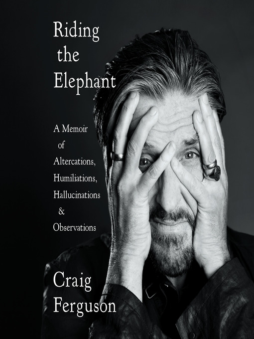 Title details for Riding the Elephant by Craig Ferguson - Available