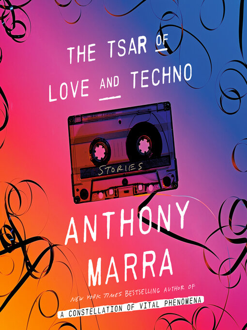 Title details for The Tsar of Love and Techno by Anthony Marra - Wait list