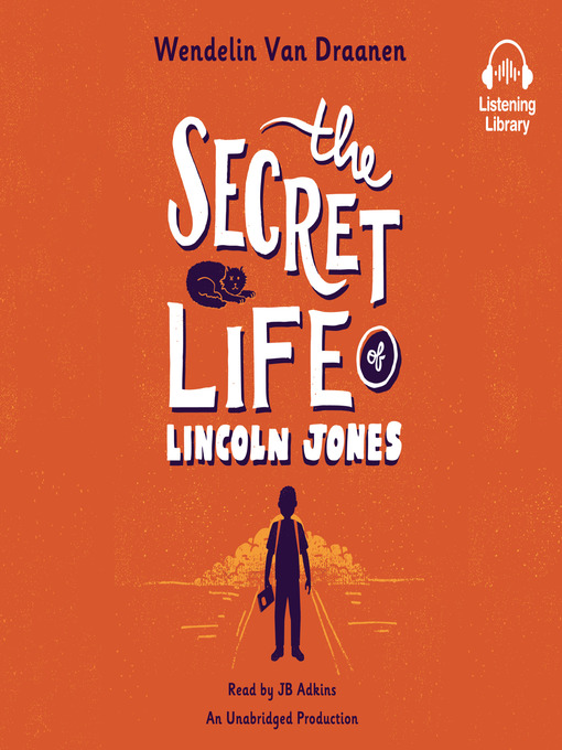 Title details for The Secret Life of Lincoln Jones by Wendelin Van Draanen - Available