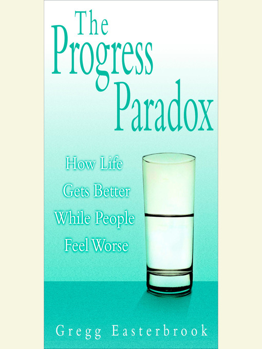 Title details for The Progress Paradox by Gregg Easterbrook - Available
