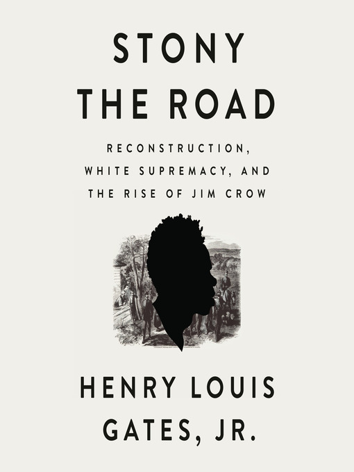 Title details for Stony the Road by Henry Louis Gates - Wait list