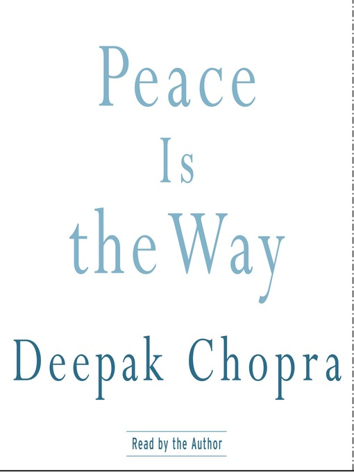 Title details for Peace Is the Way by Deepak Chopra - Available