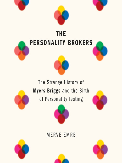 Title details for The Personality Brokers by Merve Emre - Available