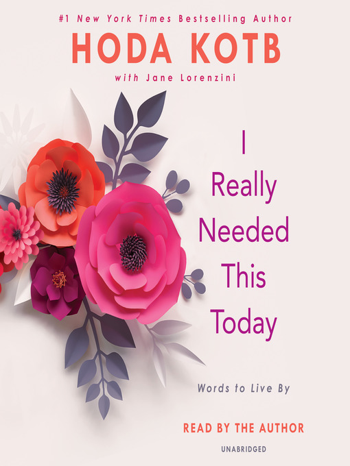 Title details for I Really Needed This Today by Hoda Kotb - Available
