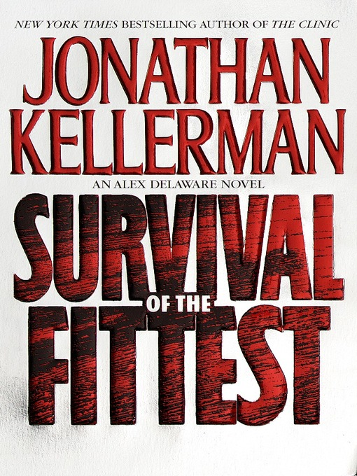 Title details for Survival Of The Fittest by Jonathan Kellerman - Available