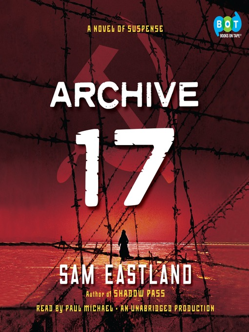 Title details for Archive 17 by Sam Eastland - Available