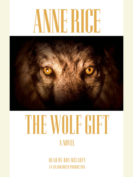 Title details for The Wolf Gift by Anne Rice - Available
