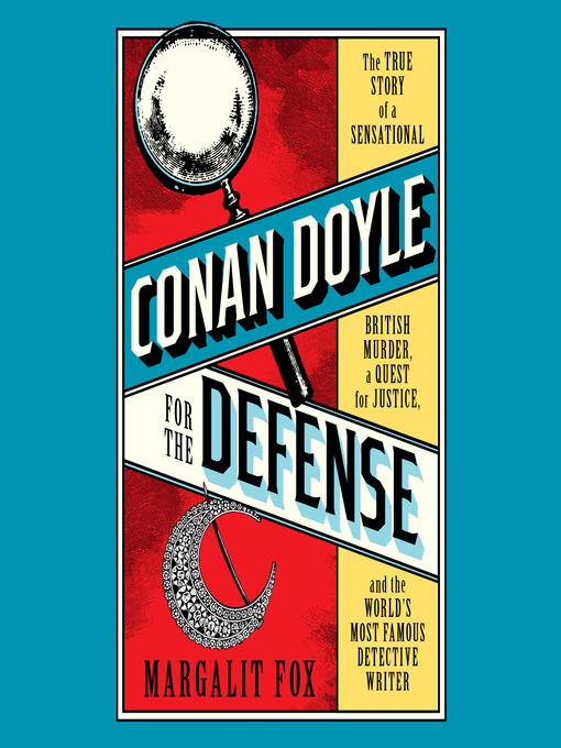 Title details for Conan Doyle for the Defense by Margalit Fox - Available