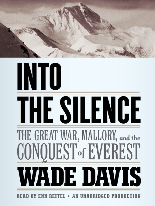 Title details for Into the Silence by Wade Davis - Available