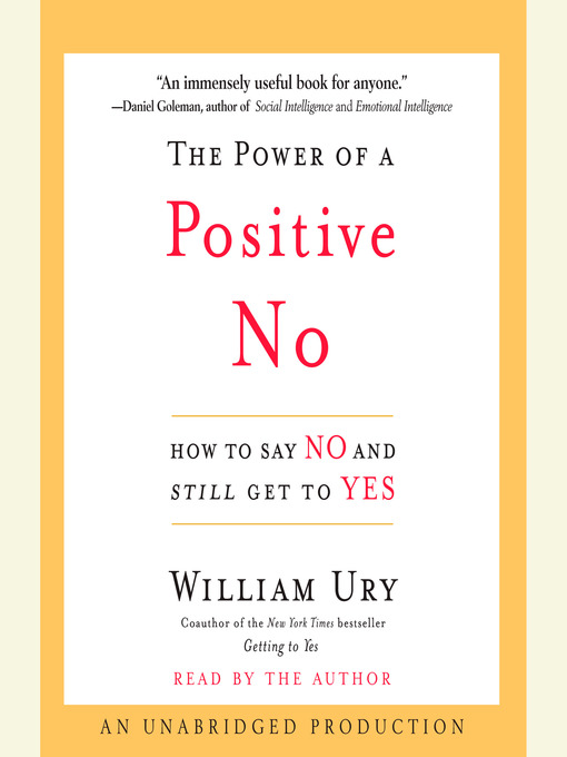Title details for The Power of a Positive No by William Ury - Available