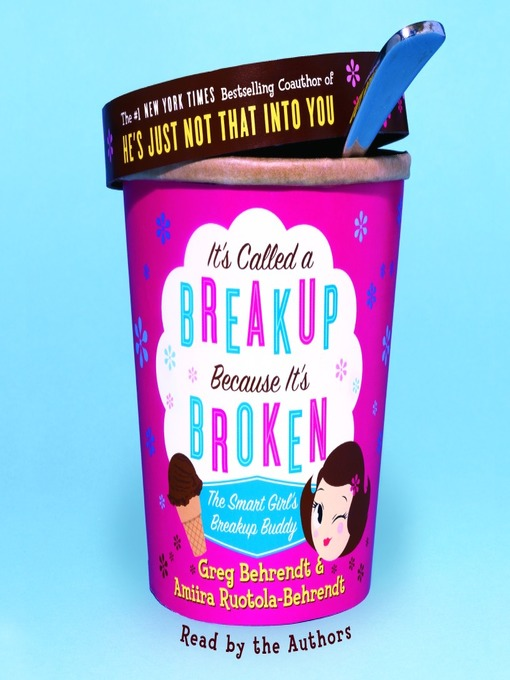 Title details for It's Called A Breakup Because It's Broken by Greg Behrendt - Wait list
