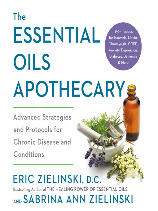 Title details for The Essential Oils Apothecary by Eric Zielinski, DC - Wait list