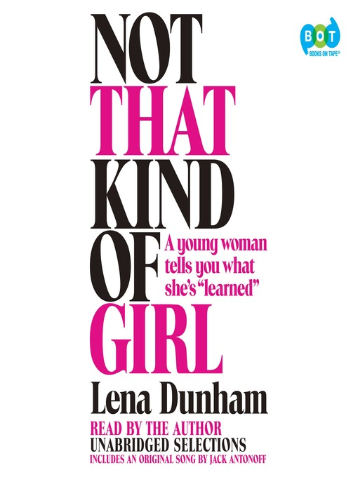 Title details for Not That Kind of Girl by Lena Dunham - Available