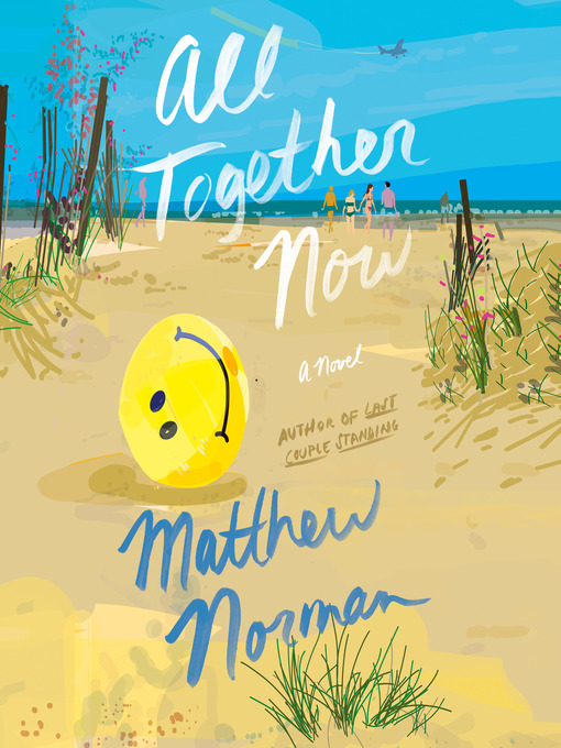 Title details for All Together Now by Matthew Norman - Available