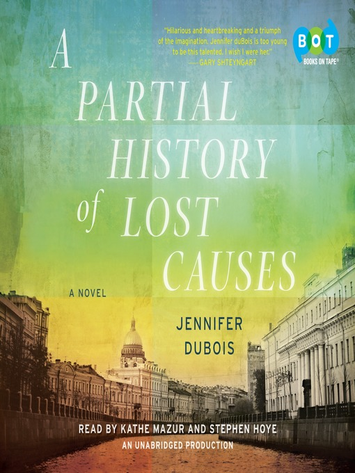 Title details for A Partial History of Lost Causes by Jennifer duBois - Available