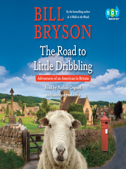 Title details for The Road to Little Dribbling by Bill Bryson - Available